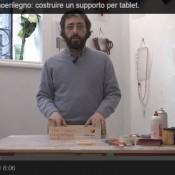 Video Tutorial #legnoerilegno: costruire un supporto per tablet.